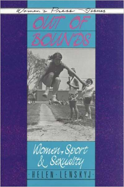 Out of Bounds: Women Sport and Sexuality by Helen Jefferson Lenskyj by Helen Jefferson Lenskyj